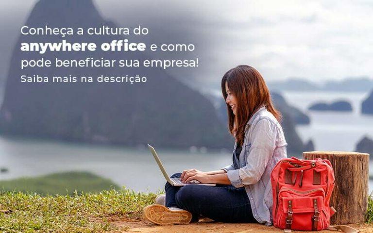 Conheca A Cultura Do Anywhere Office E Como Pode Beneficiar Sua Empresa Blog 2 - Franco Contabilidade